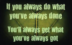 if you always do